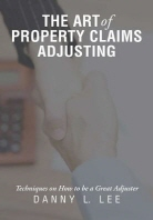 The Art of Property Claims Adjusting