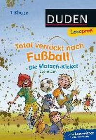 Leseprofi - Total verrueckt nach Fussball. Die Matsch-Kicker, 1. Klasse