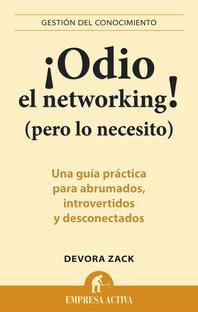 Odio el Networking! (Pero Lo Necesito)