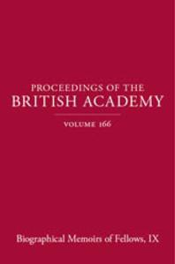 Proceedings of the British Academy, Volume 166, Biographical Memoirs of Fellows, IX