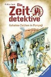 Die Zeitdetektive 27: Geheime Zeichen in Pompeji