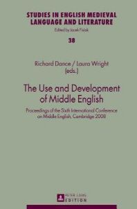 The Use and Development of Middle English; Proceedings of the Sixth International Conference on Middle English, Cambridge 2008