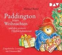 Paddington feiert Weihnachten und drei weitere Hoerbuchabenteuer