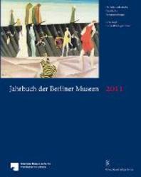 Jahrbuch Der Berliner Museen. Jahrbuch Der Preussischen Kunstsammlungen. Jahrbuch Der Berliner Museen