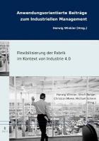 Flexibilisierung Der Fabrik Im Kontext Von Industrie 4.0