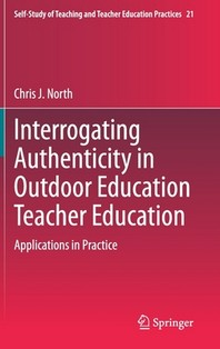 Interrogating Authenticity in Outdoor Education Teacher Education