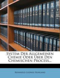 System Der Allgemeinen Chemie Oder Ber Den Chemischen Proce ...