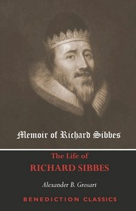 Memoir of Richard Sibbes (The Life of Richard Sibbes)