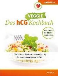 Das hCG Kochbuch - Veggie