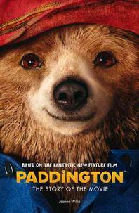 Paddington Movie - Paddington: the Story of the Movie