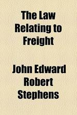 The Law Relating to Freight