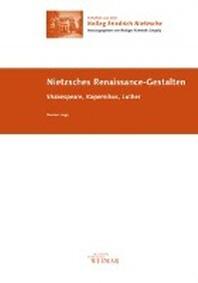Nietzsches Renaissance-Gestalten