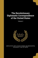 The Revolutionary Diplomatic Correspondence of the United States; Volume 4