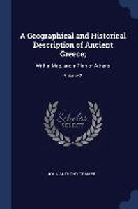 A Geographical and Historical Description of Ancient Greece;