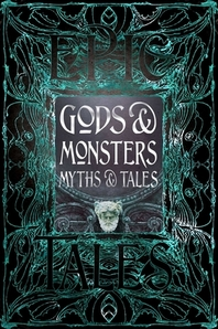 Gods & Monsters Myths & Tales