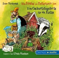 Wie Findus zu Pettersson kam/ Eine Geburtstagstorte fuer die Katze (CD)