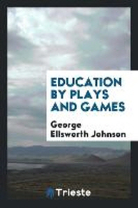 Education by Plays and Games
