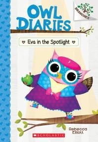 Owl Diaries.13: Eva in the Spotlight