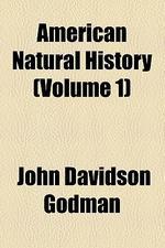 American Natural History (Volume 1)