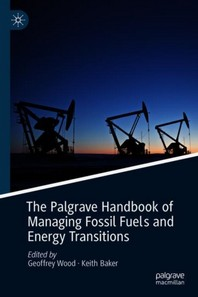 The Palgrave Handbook of Managing Fossil Fuels and Energy Transitions