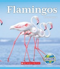 Flamingos (Nature's Children) (Library Edition)