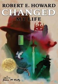 Robert E. Howard Changed My Life