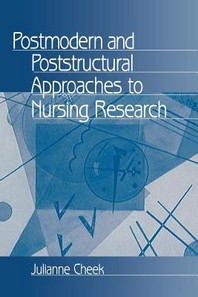 Postmodern and Poststructural Approaches to Nursing Research