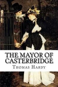 The Mayor of Casterbridge Thomas Hardy