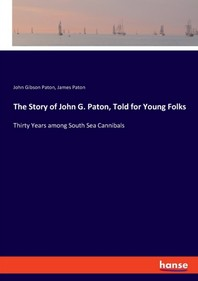 The Story of John G. Paton, Told for Young Folks