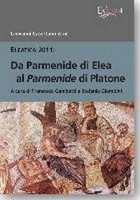 Da Parmenide Di Elea Al Parmenide Di Platone