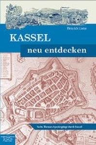 Kassel neu entdecken