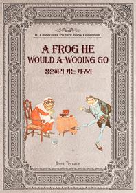 영국의 3대 그림책 작가 청혼하러 가는 개구리(영문판) A Frog He Would A-Wooing Go