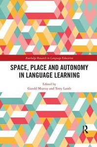 Space, Place and Autonomy in Language Learning