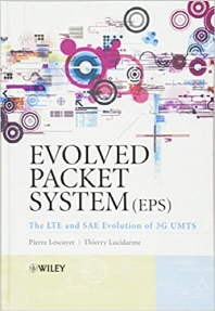 Evolved Packet System (EPS) : The Lte and Sae Evolution of 3g Umts