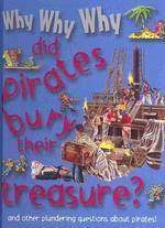 Why Why Why Did Pirates Bury Their Treasure?