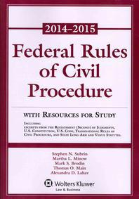Federal Rules of Civil Procedure with Resources for Study, 2014-2015 Supplement