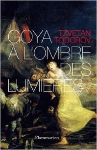 Goya A L'Ombre Des Lumieres