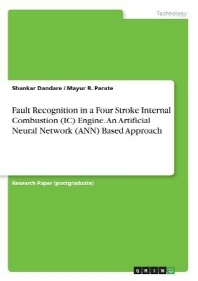 Fault Recognition in a Four Stroke Internal Combustion (IC) Engine. An Artificial Neural Network (ANN) Based Approach