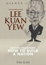 Conversations with Lee Kuan Yew