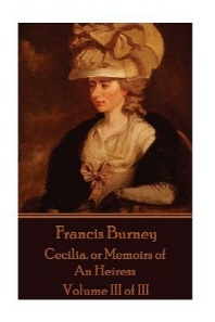 Frances Burney - Cecilia. or Memoirs of an Heiress