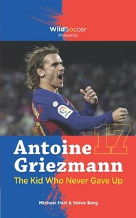 Antoine Griezmann the Kid Who Never Gave Up