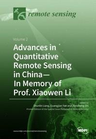 Advances in Quantitative Remote Sensing in China-In Memory of Prof. Xiaowen Li