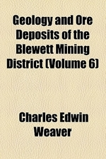 Geology and Ore Deposits of the Blewett Mining District (Volume 6)