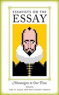 Essayists on the Essay