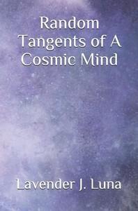 Random Tangents of a Cosmic Mind