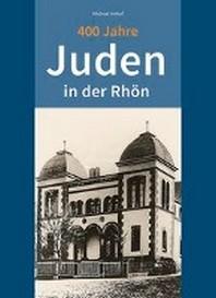 400 Jahre Juden in der Rhoen