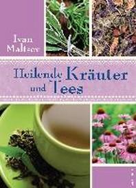 Heilende Kraeuter und Tees