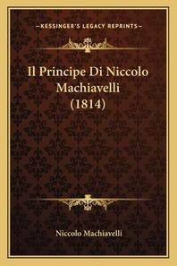 Il Principe Di Niccolo Machiavelli (1814)