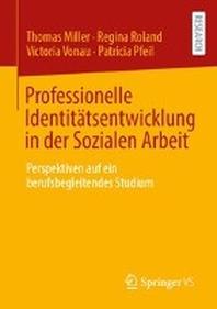 Professionelle Identitaetsentwicklung in der Sozialen Arbeit