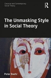 The Unmasking Style in Social Theory